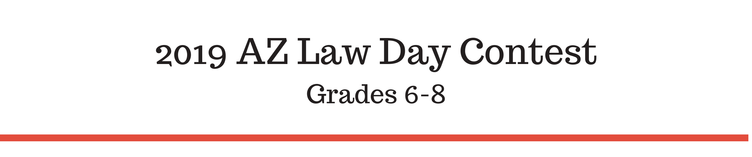 2019 AZ Law Day Contest Grades 6-8
